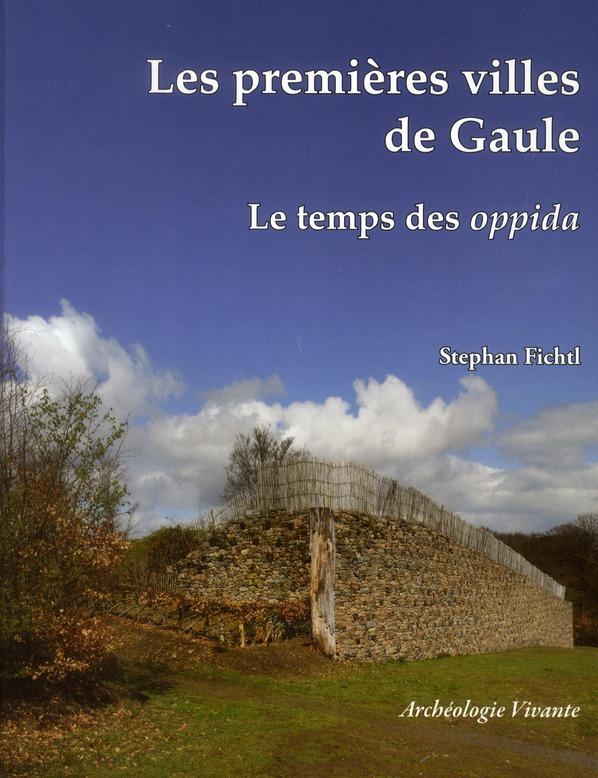 Les premières villes de Gaule ; le temps des oppida