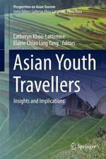 Asian Youth Travellers  - Catheryn Khoo-Lattimore - Elaine Chiao Ling Yang