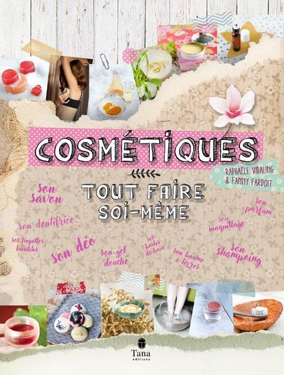 TOUT FAIRE SOI-MEME ; cosmétique