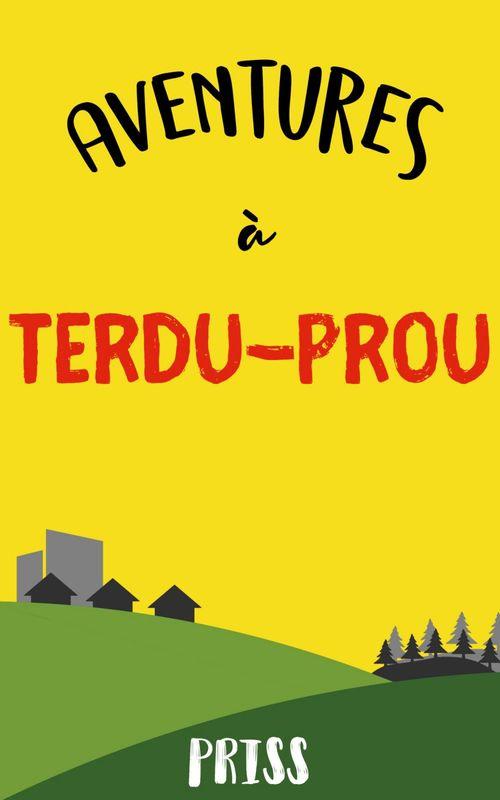 Aventures à Terdu Prou