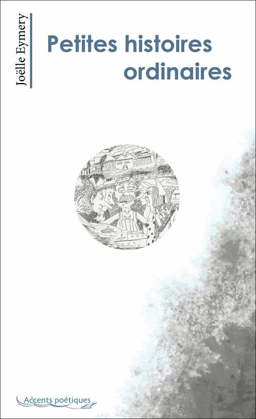 Petites histoires ordinaires et autres poésies