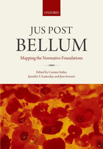 Jus Post Bellum: Mapping the Normative Foundations