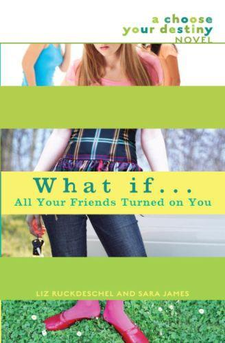 What If . . . All Your Friends Turned On You