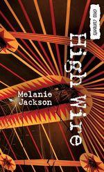 High Wire  - Melanie Jackson