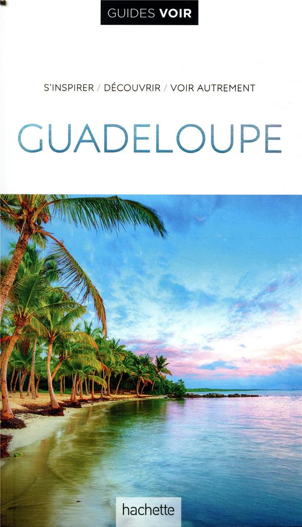 Guides voir ; Guadeloupe