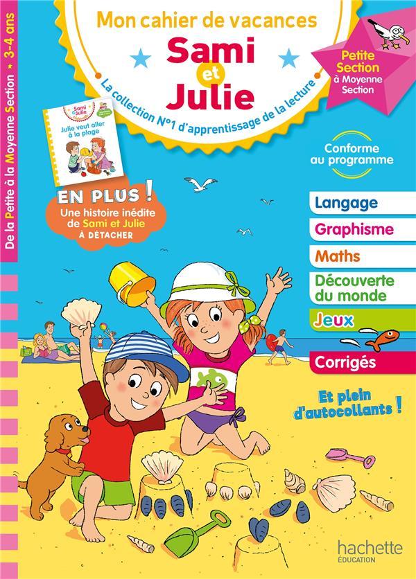 Mon cahier de  vacances Sami et Julie ; de la PS à la MS