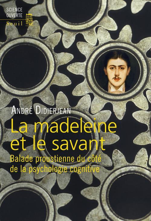 La madeleine et le savant ; balade proustienne du côté de la psychologie cognitive