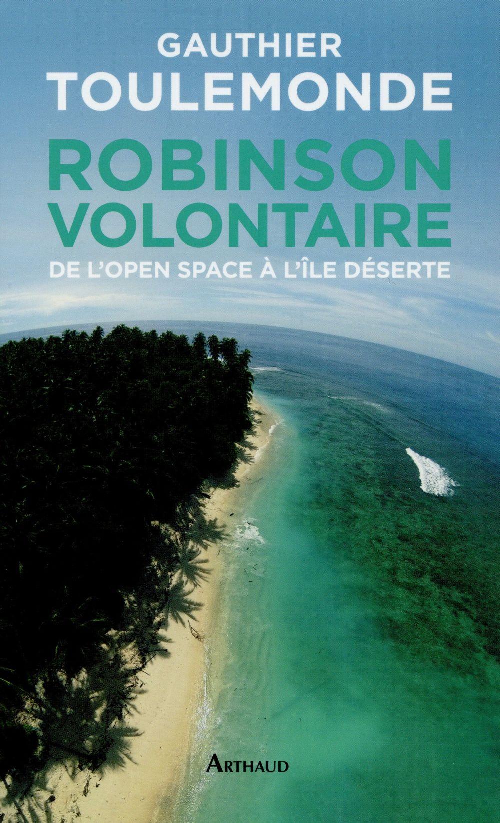 Robinson volontaire ; de l'open space à l'île déserte