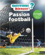 Vente Livre Numérique : Passion Football - version adaptée aux DYS - Questions/Réponses - doc dès 7 ans  - Mickaël Grall