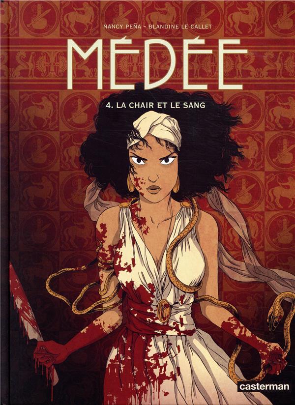 Médée T.4 ; la chair et le sang
