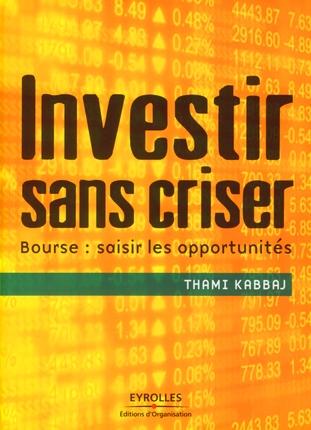 investir sans criser ; bourse : saisir les opportunités