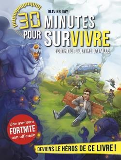 30 minutes pour survivre ; Fortnite ; l'ultime bataille