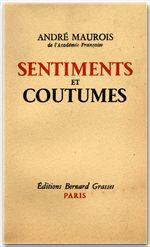 Sentiments et coutumes  - André Maurois