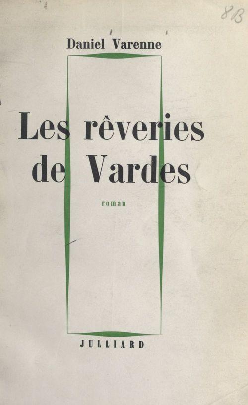 Les rêveries de Vardes  - Daniel Varenne