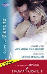 Vente Livre Numérique : Amoureuse d'un médecin - Un rêve inavouable - Urgence à Bayside (Harlequin Blanche)  - Jennifer Taylor - Emily Forbes - Carol Marinelli
