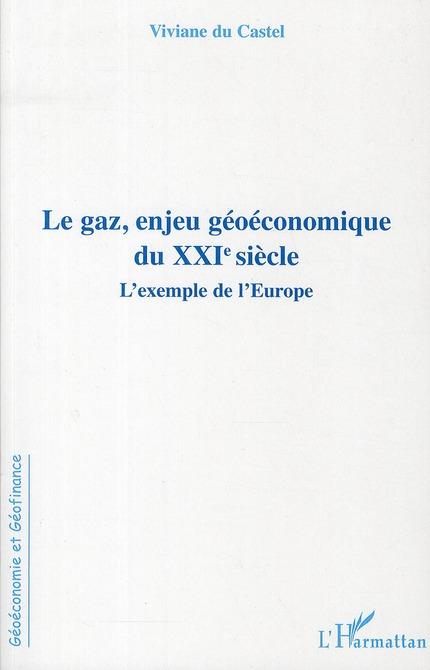 Le gaz, enjeu géoéconomique du XXI siècle ; l'exemple de l'Europe