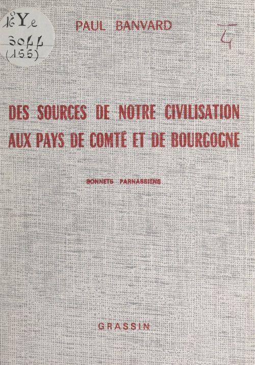 Des sources de notre civilisation aux pays de Comté et de Bourgogne