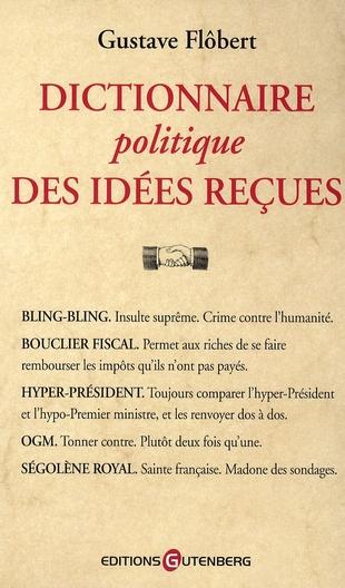 Dictionnaire politique des idées reçues