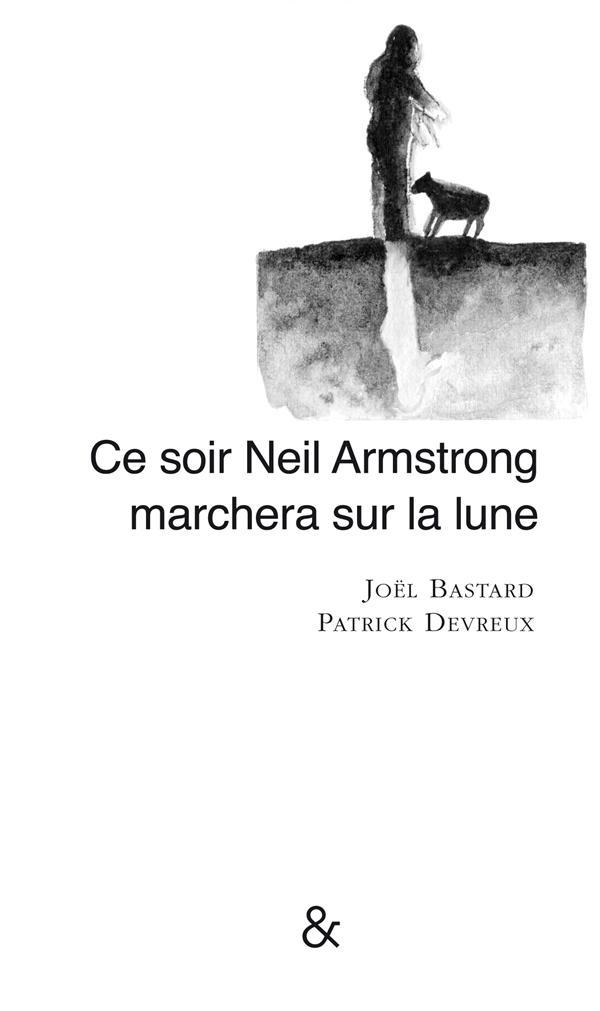 Ce soir Neil Armstrong marchera sur la lune