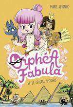 Vente EBooks : Orphéa Fabula et le cristal d'Osiris  - Marie ALHINHO