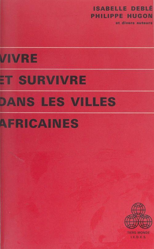 Vivre et survivre dans les villes africaines
