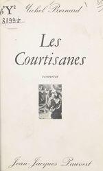 Vente EBooks : Les courtisanes  - Michel.. Bernard