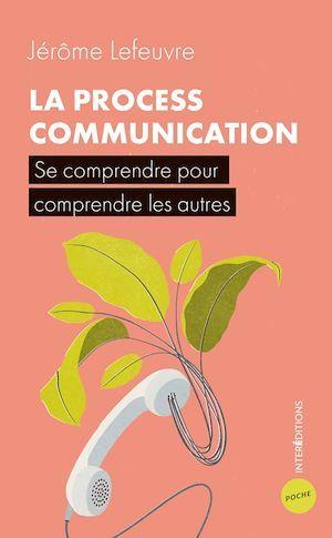 La process communication ; se comprendre pour comprendre les autres