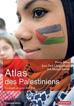 Vente EBooks : Atlas des Palestiniens. Un peuple en quête d'un État  - Jean-Paul Chagnollaud - Pierre BLANC - Sid-Ahmed Souiah