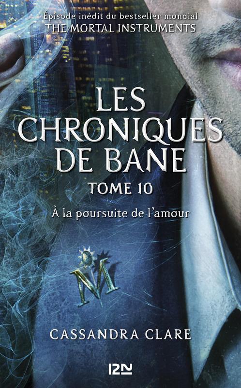 The Mortal Instruments : Les chroniques de Bane tome 10 - À la poursuite de l'amour