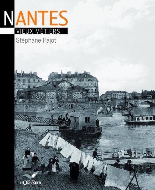 Nantes ; vieux métiers