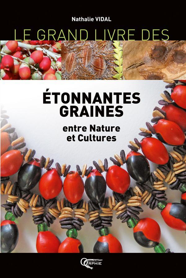 Le grand livre des étonnantes graines entre nature et cultures