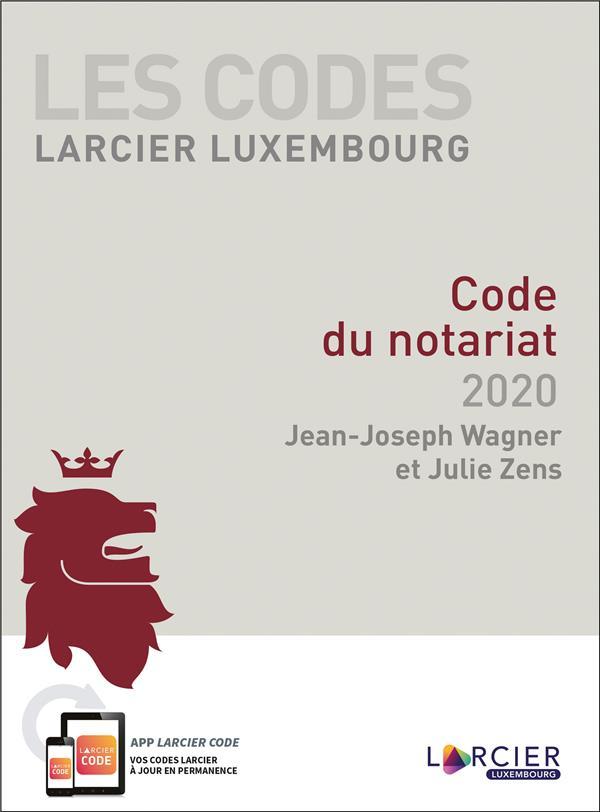 Les codes Larcier Luxembourg ; code du notariat (édition 2020)
