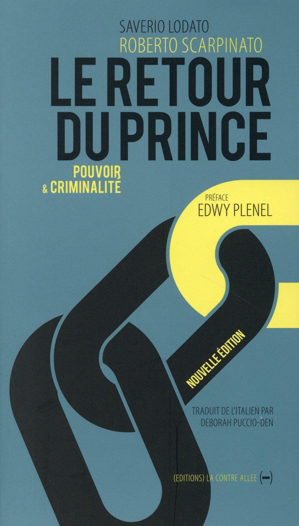 Le retour du prince ; pouvoir et criminalité