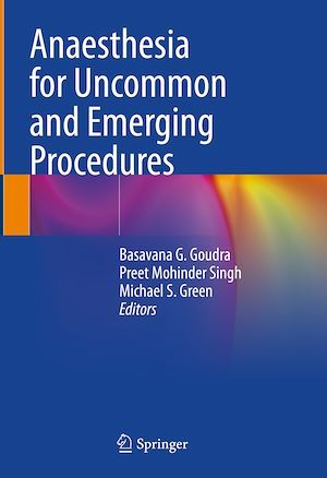 Anaesthesia for Uncommon and Emerging Procedures