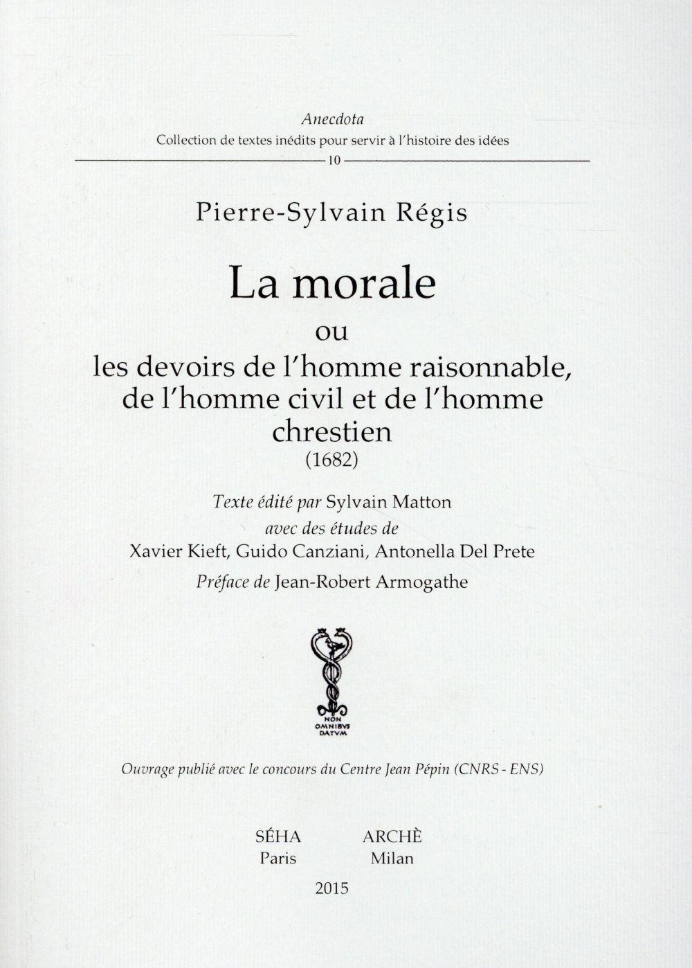 La morale ou les devoirs de l'homme raisonnable, de l'homme civil et de l'homme chrestien (1682)
