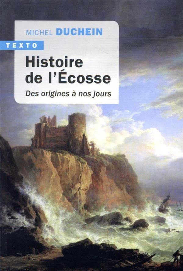 Histoire de l'Ecosse ; des origines à nos jours
