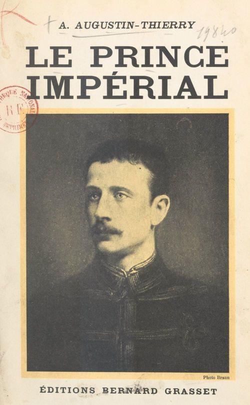 Le prince impérial  - A. Augustin-Thierry
