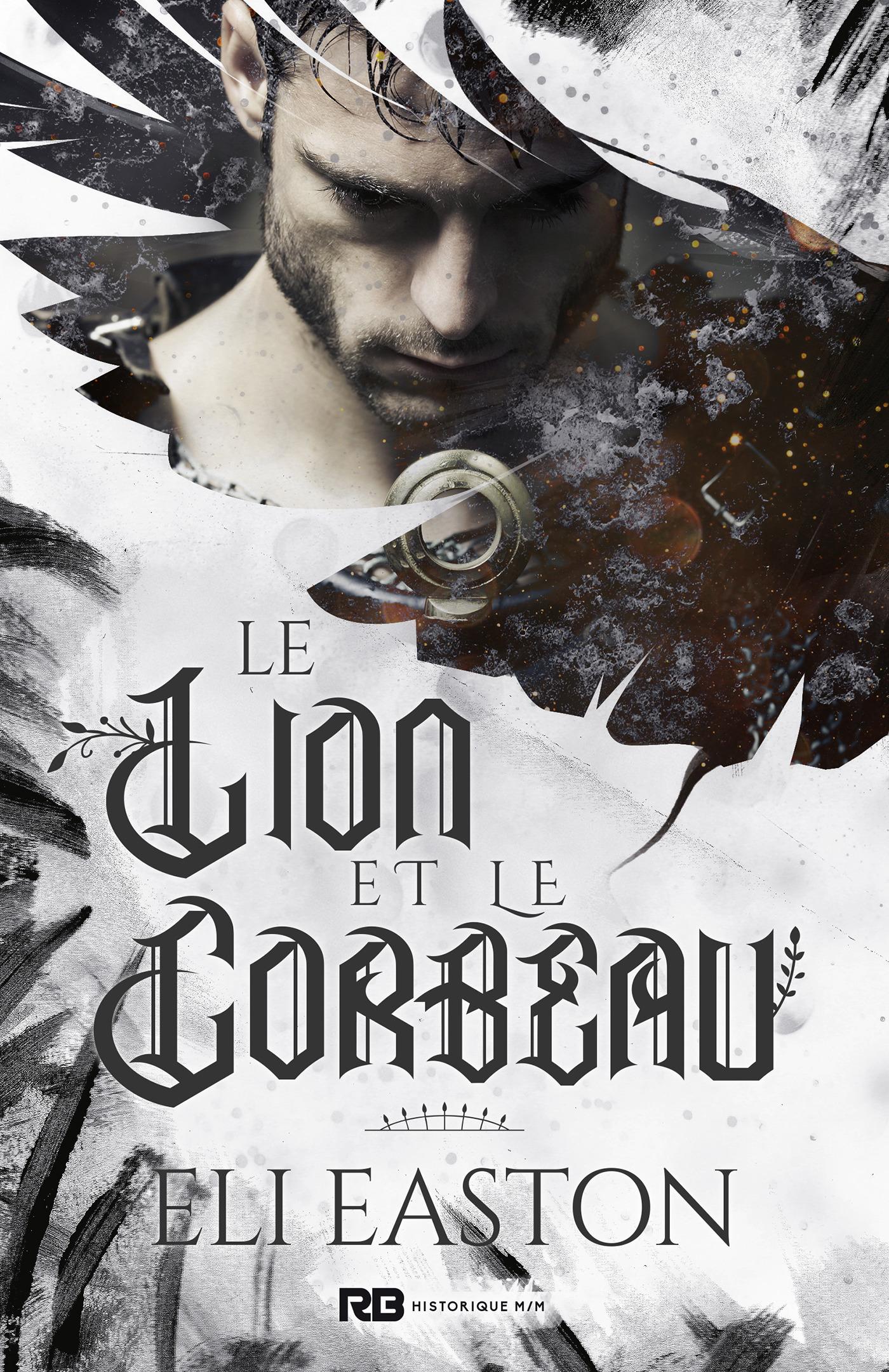 Le lion et le corbeau  - Eli Easton