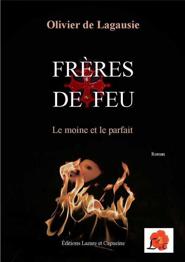 Frères de feu ; le moine et le parfait