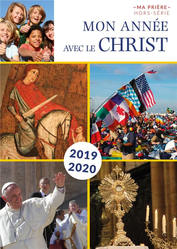 Ma priere hors-serie ; mon annee avec le christ (edition 2019/2020)