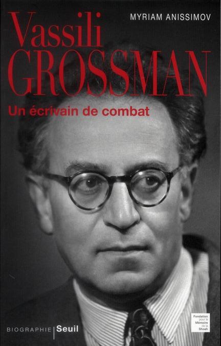 Vassili Grossman ; un écrivain de combat
