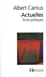 Vente Livre Numérique : Actuelles (Tome 1) - Écrits politiques  - Albert Camus