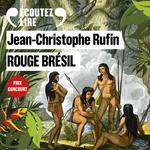 Vente AudioBook : Rouge Brésil  - Jean-Christophe Rufin