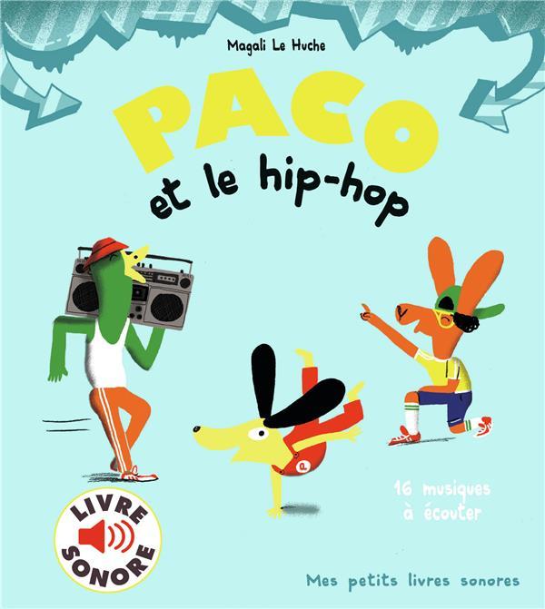 Paco Et Le Hip Hop Magali Le Huche Gallimard Jeunesse Grand Format Librairie Gallimard Paris
