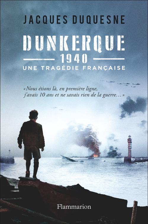 Dunkerque, 1940 ; une tragédie française