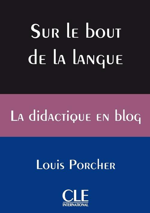 Sur le bout de la langue - La didactique en blog - Ebook