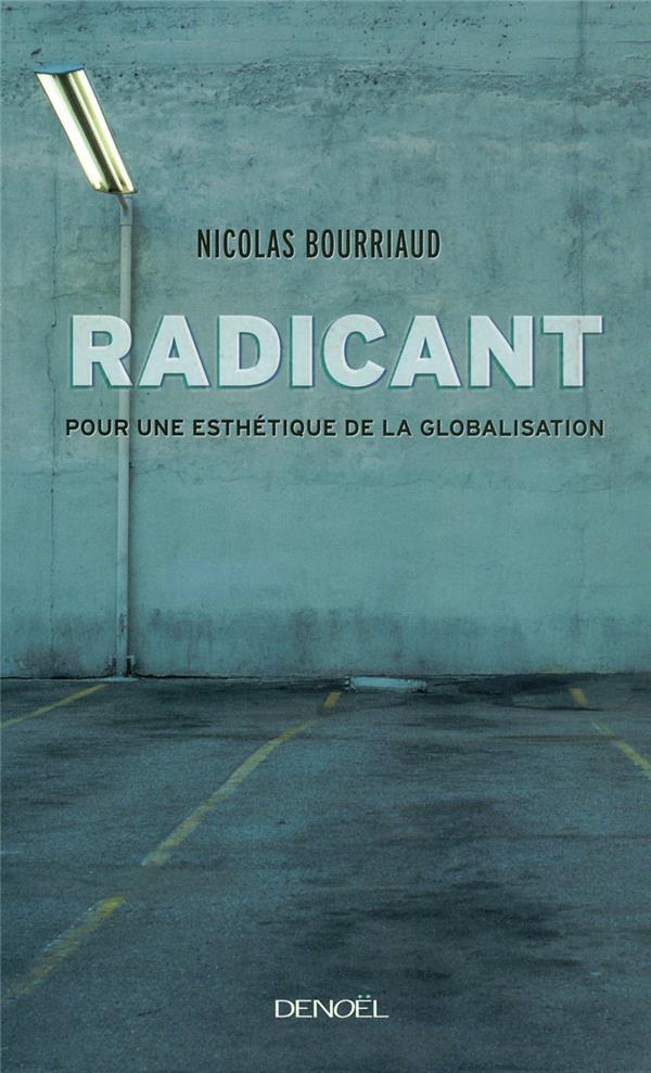 Radicant ; pour une esthétique de la globalisation