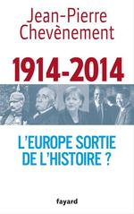 L'Europe sortie de l'Histoire ?  - Jean-Pierre Chevenement