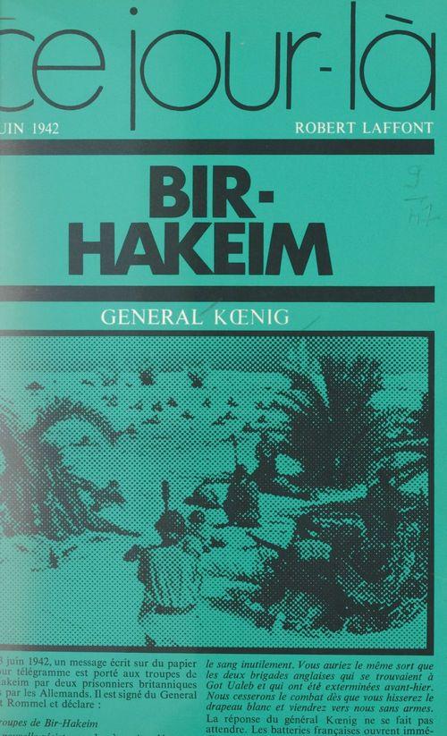 Bir-Hakeim, 10 juin 1942  - Pierre Koenig
