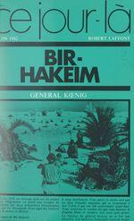 Bir-Hakeim, 10 juin 1942